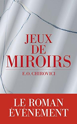 Jeux de miroirs par Eugen Ovidiu CHIROVICI