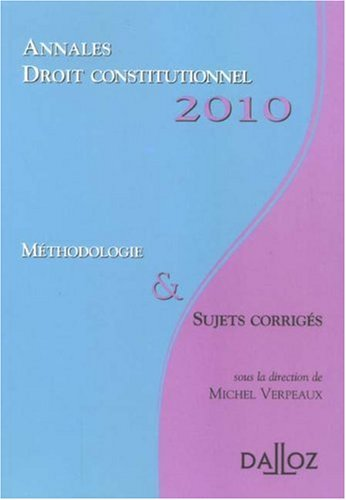 Annales droit constitutionnel 2010 : Méthodologie et sujets corrigés