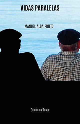 Vidas paralelas por Manuel Alba Prieto
