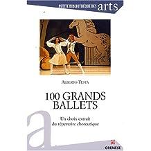 100 grands ballets: Un choix extrait du répertoire choreutique