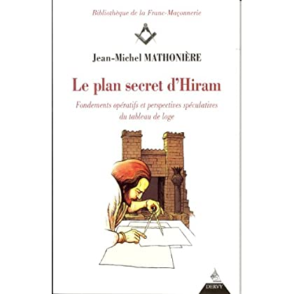 Le plan secret d'Hiram : Fondements opératifs et perspectives spéculatives du tableau de loge