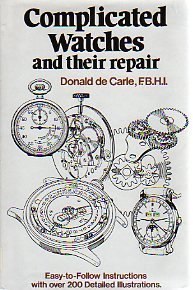 Complicated watches and their repair by Donald De Carle (1979-08-01)