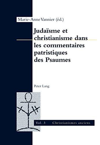 Judaïsme et christianisme dans les commentaires patristiques des Psaumes (Christianismes anciens t. 3)