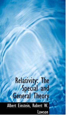 Relativity: The Special and General Theory (Bibliolife Reproduction)