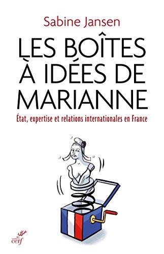 Les botes  ides de Marianne : tat, expertise et relations internationales en France