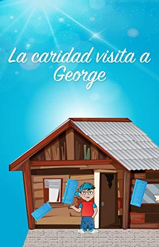 La Caridad visita a George por George Ortiz Candelaria