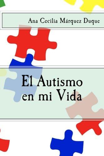 El Autismo en mi Vida por Ana Cecilia Márquez Duque