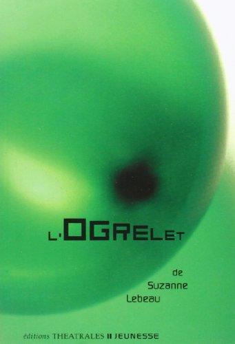 L'Ogrelet par Suzanne Lebeau