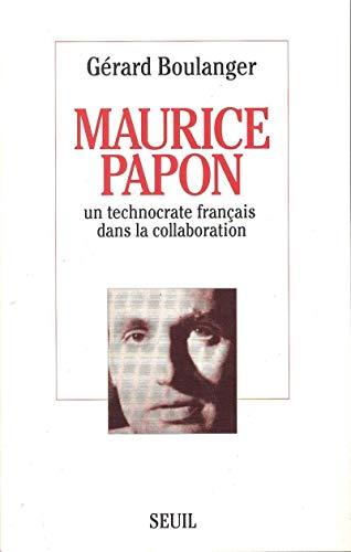 Maurice Papon. Un technocrate français dans la collaboration