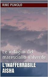 L'INAFFERRABILE  AISHA: Le indagini del maresciallo Valverde