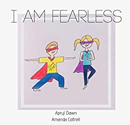 I am Fearless: A Yoga Story for Kids and Superheroes ...