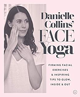 Danielle Collins Face Yoga: Firming facial exercises ...