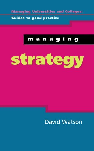By David Watson Managing Strategy (Managing Universities & Colleges: Guides to Good Practice) [Paperback]