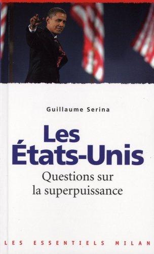Les Etats-Unis : Questions sur la superpuissance par Philippe Delerm