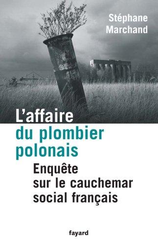 L'affaire du plombier polonais : Enquête sur le cauchemar social français