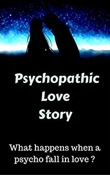 Psychopathic Love Story by [Silverius, Paul Roshan]