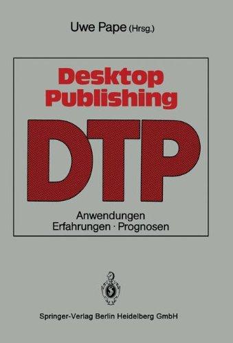 Desktop Publishing: Anwendungen, Erfahrungen, Prognosen