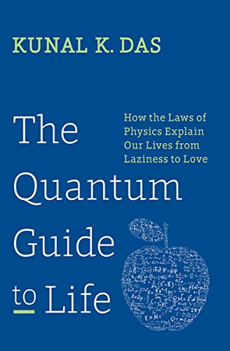 The Quantum Guide to Life: How the Laws of Physics Explain Our Lives from Laziness to Love (English Edition)