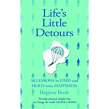 By Regina Brett - Life's Little Detours: 50 Lessons to Find and Hold onto Happiness