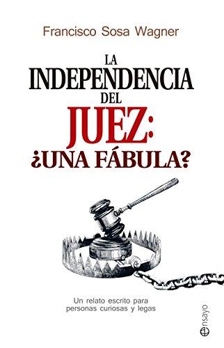 La independencia del juez: ¿una fábula? (Ensayo)