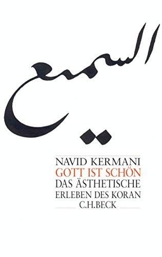 Gott ist schön: Das ästhetische Erleben des Koran