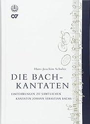 Die Bach-Kantaten: Einführung zu sämtlichen Kantaten Johann Sebastian Bachs (Edition Bach-Archiv Leipzig)