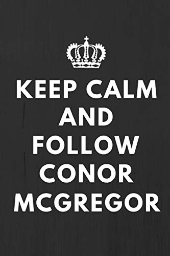 "Keep Calm And Follow Conor Mcgregor: Fan Notebook / Journal / Gift / Diary 120 Lined Pages (6"" x 9\"") Medium Portable Size"