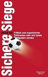 Sichere Siege: Fußball und organisiertes Verbrechen oder wie Spiele manipuliert werden
