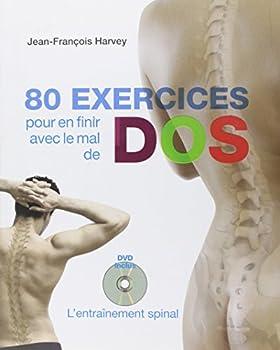 80 exercices pour en finir avec le mal de dos : L'entraînement spinal (1DVD)