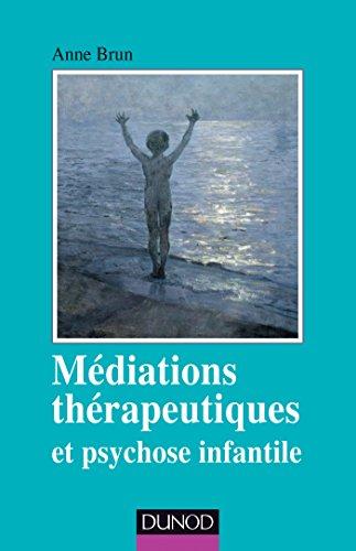 Médiations thérapeutiques et psychose infantile - 2ed