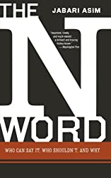 The N Word: Who Can Say It, Who Shouldn't, and Why