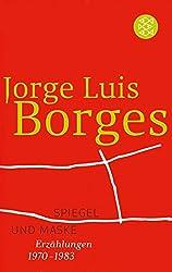 Spiegel und Maske: Erzählungen 1970-1983 (Jorge Luis Borges, Werke in 20 Bänden (Taschenbuchausgabe))