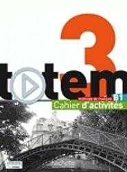 Totem: Cahier d'activites B1 + CD audio