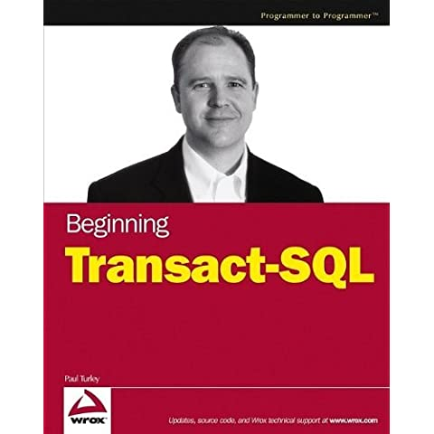 Beginning Transact-SQL with SQL Server 2000 and 2005 by Paul Turley (2005-10-31)