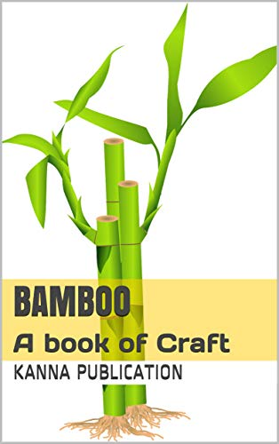 BAMBOO: A book of Craft (first 2018) (English Edition)