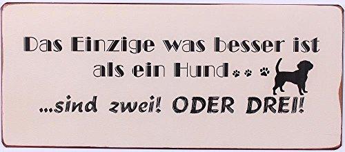 Lafinesse - Metallschild - Blechschild - Schild -Das Einzige was Besser ist als Ein Hund. Sind Zwei ! Oder Drei ! Vintage-Look 30 x 13 cm