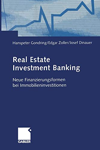 Real Estate Investment Banking: Neue Finanzierungsformen bei Immobilieninvestitionen (German Edition)