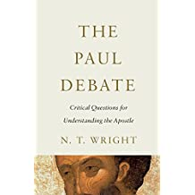 The Paul Debate: Critical Questions for Understanding the Apostle