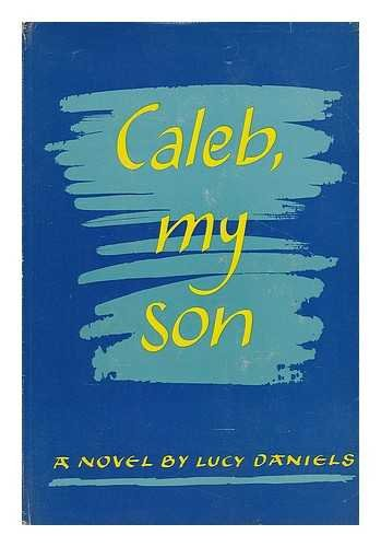 Caleb, My Son par Lucy Daniels