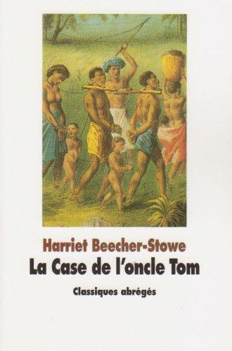 La Case de l'oncle Tom par Beecher Stowe