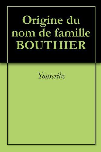 Origine du nom de famille BOUTHIER (Oeuvres courtes)