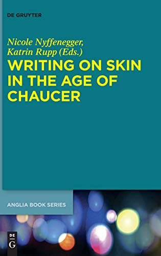 Writing on Skin in the Age of Chaucer (Buchreihe der Anglia / Anglia Book Series, Band 60)