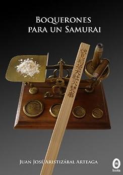 Boquerones para un samurai de [Arteaga, Juan José Aristizábal]