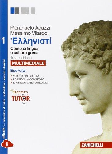 Hellenist. Corso di lingua e civilt greca. Esercizi 1. Per le Scuole superiori. Con e-book. Con espansione online
