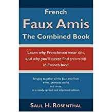 [(French Faux Amis: The Combined Book)] [Author: Saul H Rosenthal] published on (February, 2009)