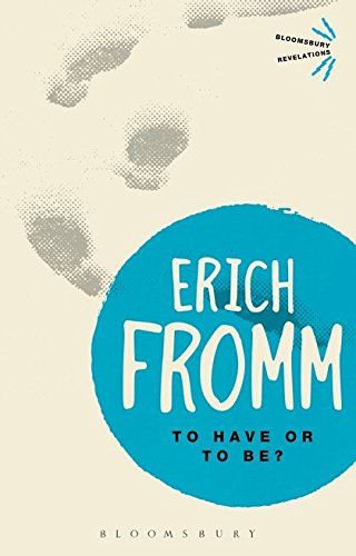 To Have or to Be? (Bloomsbury Revelations) por Erich Fromm