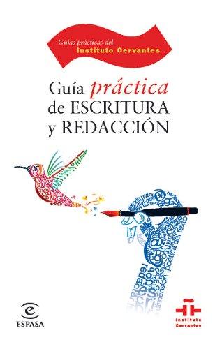 Guía práctica de escritura y redacción (GUÍAS PRÁCTICAS DEL INSTITUTO CERVANTES) por Catalina Fuentes Rodríguez