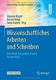 Wissenschaftliches Arbeiten und Schreiben: Verstehen, Anwenden, Nutzen für die Praxis (Studium Pflege, Therapie, Gesundheit)