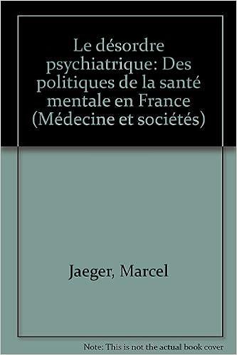 Lire en ligne Le désordre psychiatrique pdf, epub