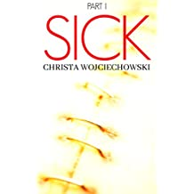 SICK Part I (The Sick Series Book 1)